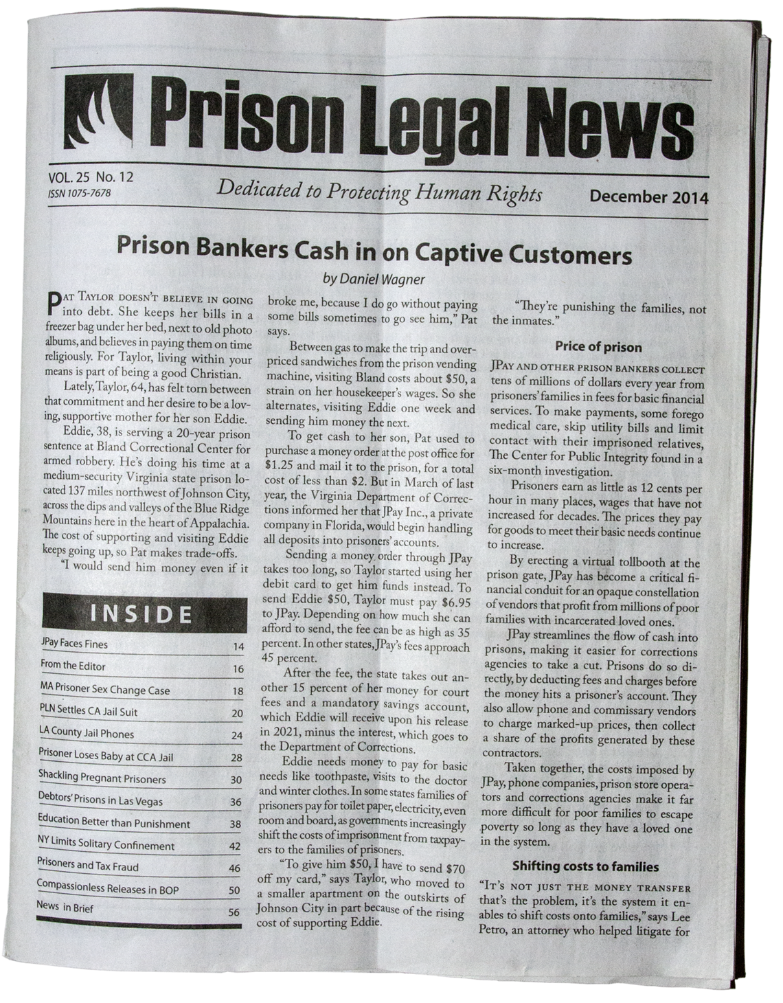 Paul Wright co-founded Prison Legal News, a monthly magazine, in 1990.