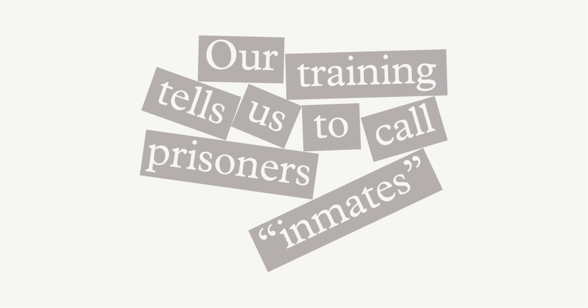 I Was Trained to Call Prisoners a Word They Hated