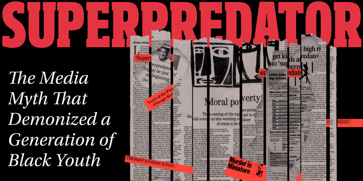 Superpredator: The Media Myth That Demonized a Generation of Black Youth