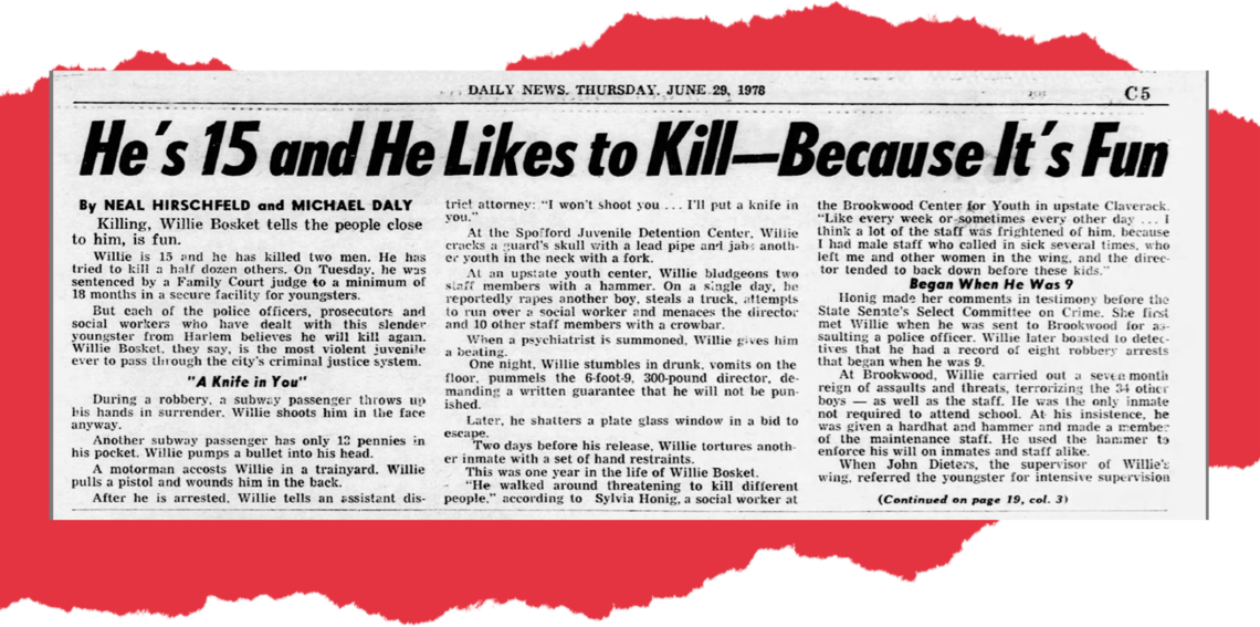 The New York Daily News wrote a story about 15-year-old Willie Bosket, who killed two people on the subway, in 1978.